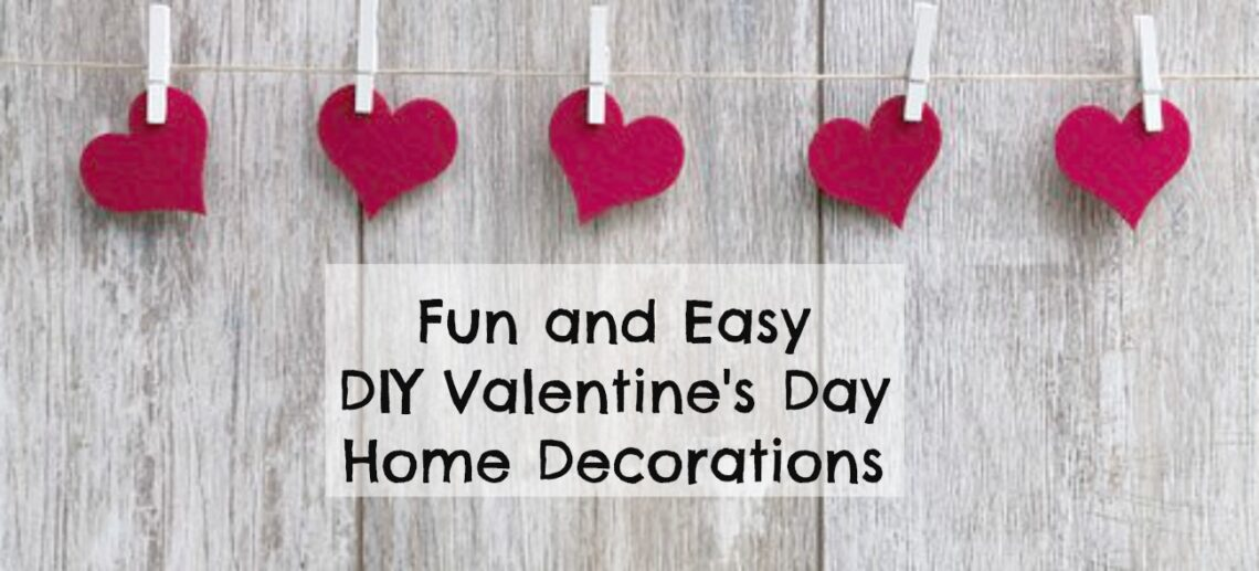 Fun and Easy DIY Valentine's Day Home Decorations Title