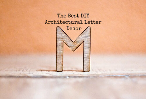 The Best DIY Architectural Letter Decor